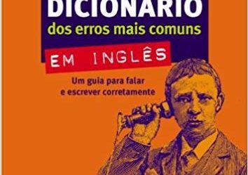Dicionário dos erros mais comuns em inglês: resenha do livro de Ulisses Carvalho