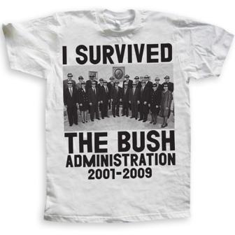 I survived the Bush administration