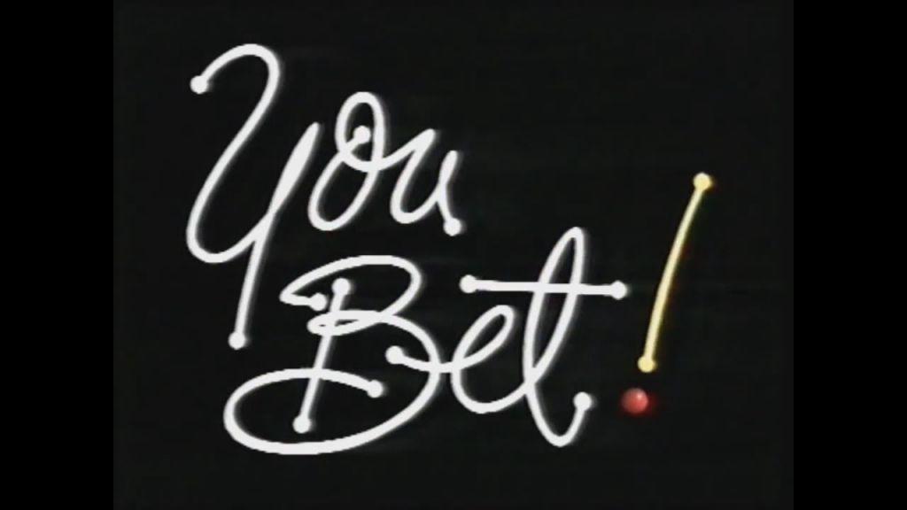 you bet