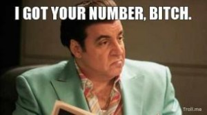 have somebody's number
