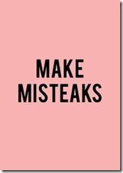 make misteaks